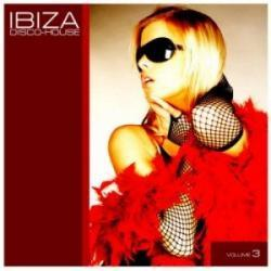Ibiza Disco House - House & Vocal House Vol. 3 (2009)