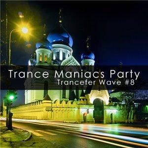 Trance Maniacs Party: Trancefer Wave #8 (2009)