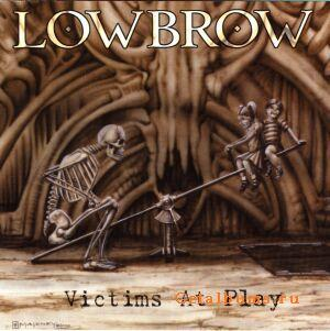 Lowbrow - Victims At Play (2000)