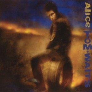 Tom Waits-Alice (2002)