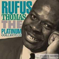 Rufus Thomas - The Platinum Collection (2007)