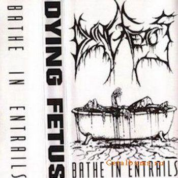 Dying Fetus - Bathe In Entrails (1993)