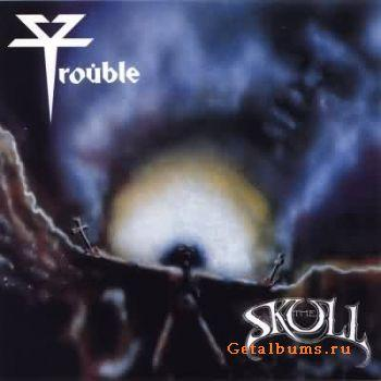 Trouble - The Skull (1985)