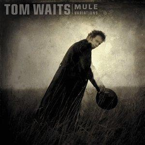 Tom Waits-Mule Variations (1999)