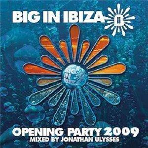 Ibiza Opening Party 2009 (Mixed By Jonathan Ulysses)