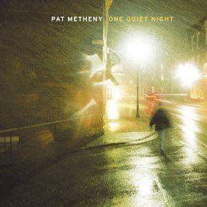 Pat Metheny - One Quiet Night (2003)
