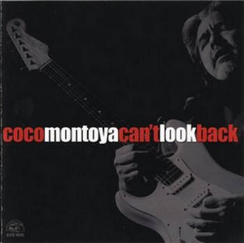 Coco Montoya - Cant Look Back (2002)
