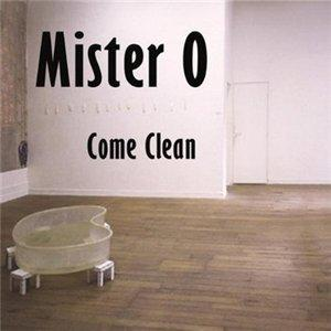 Mister O - Come Clean (2009)