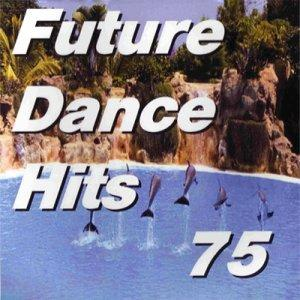 Future Dance Hits Vol. 75 (2009)