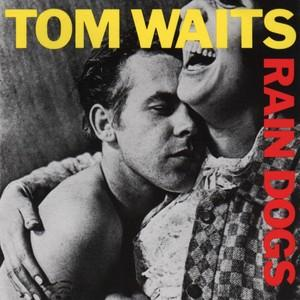 Tom Waits-Rain Dogs (1985)